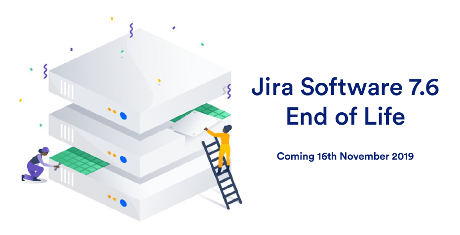 The End of the Line for Jira 7.6