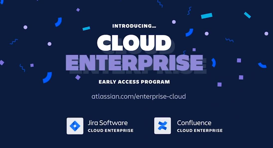 Atlassian Cloud Enterprise: The Big Reveal