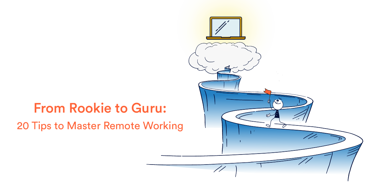 From Rookie to Guru: 20 Tips to Master Remote Working
