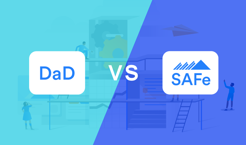 DaD vs SAFE: Comparing Agile Frameworks