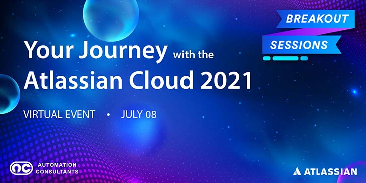 Your Journey with the Atlassian Cloud 2021: The Breakout Stage