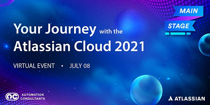 Your Journey with the Atlassian Cloud 2021: The Main Stage